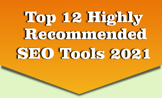 Top #12 Highly Recommended SEO Tools #2021